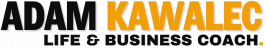 Life & Business Coach | Adam Kawalec